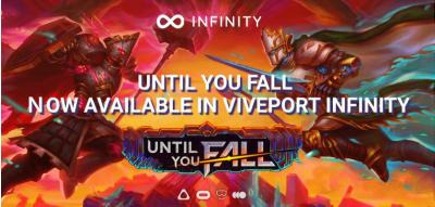 Until You Fall is now in Viveport Infinity. Sign up today to fight, fall, and rise again.