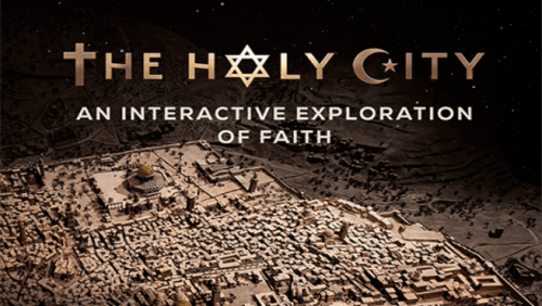 THE HOLY CITY -  IMMERSIVE EXPERIENCE