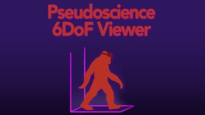 Pseudoscience 6DoF Viewer