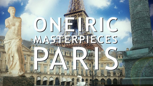 Oneiric Masterpieces - Paris