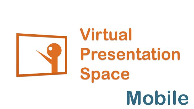 Virtual Presentation Space (Mobile)