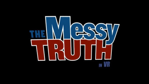 Messy Truth VR Experience - Pilot Episode