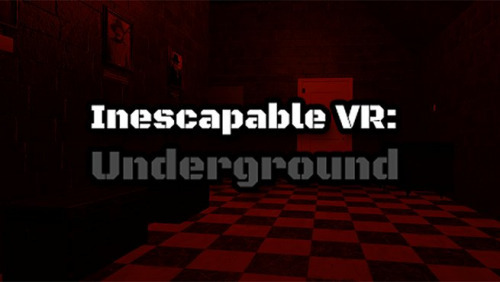 Inescapable VR: Underground