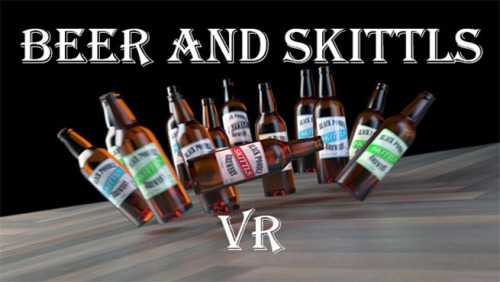 Beer and Skittls VR