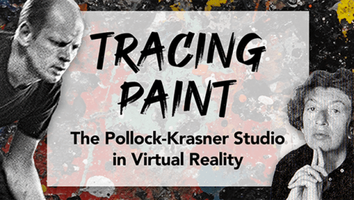 Tracing Paint: The Pollock Krasner Studio In Virtual Reality