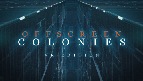 Offscreen Colonies: VR Edition