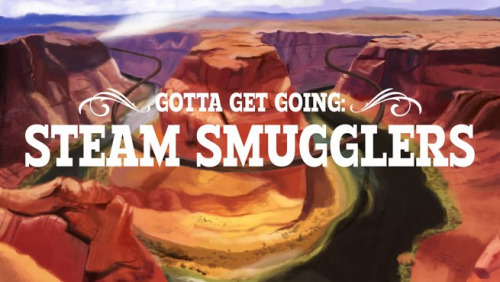 Gotta Get Going: Steam Smugglers Prologue Demo
