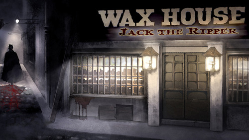 The Wax House: Jack the Ripper