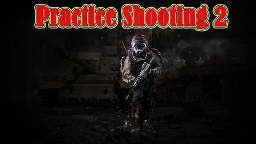 Practice Shooting 2