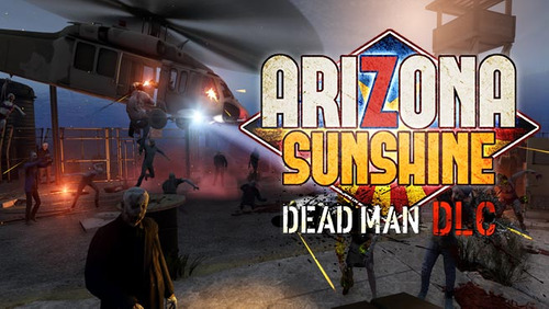 Arizona Sunshine - Deadman DLC