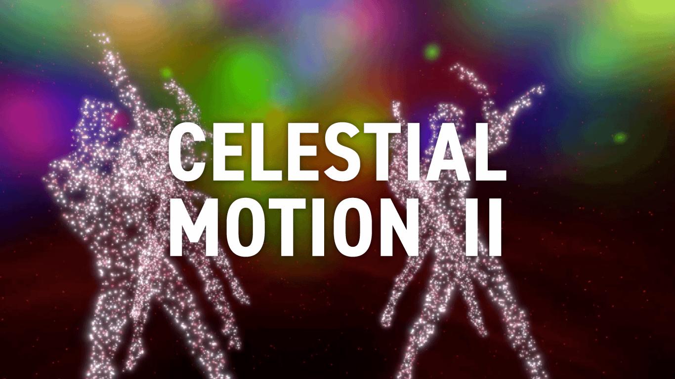 Celestial Motion II